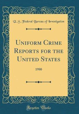 Uniform Crime Reports for the United States by U S Federal Bureau of Investigation