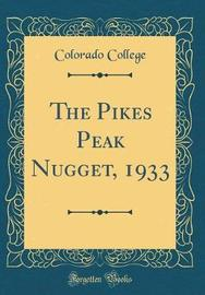 The Pikes Peak Nugget, 1933 (Classic Reprint) by Colorado College image
