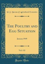 The Poultry and Egg Situation, Vol. 132 by U S Bureau of Agricultural Economics image