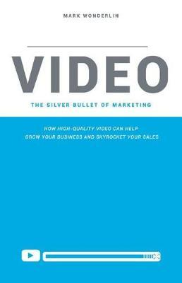Video: The Silver Bullet of Marketing by Mark Wonderlin image
