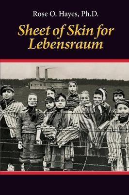 Sheet of Skin for Lebensraum by Ph D Rose O Hayes