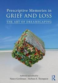Prescriptive Memories in Grief and Loss by Nancy Gershman