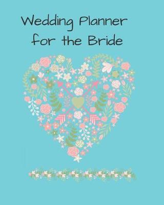 Wedding Planner for the Bride by Rudy Family