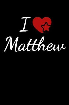 I Love Matthew by Soulmate Lovers Publishing image