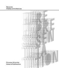 Representation - Discourse, A Series on Architecture by Bernhard Siegert