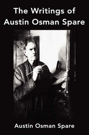 The Writings of Austin Osman Spare: Anathema of Zos, the Book of Pleasure and the Focus of Life by Austin Osman Spare image
