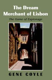 The Dream Merchant of Lisbon by Gene Coyle