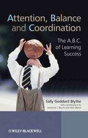 Attention, Balance and Coordination - the A.b.c. of Learning Success by Sally Goddard Blythe image