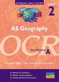 A5 Geography Unit 2 OCR Specification A: The Human Environment: Module 2681 by Peter Stiff