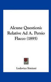 Alcune Questioni: Relative Ad A. Persio Flacco (1895) by Lodovico Simioni image