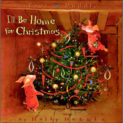 I'LL be Home for Christmas by Holly Hobbie