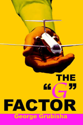 "The ""G"" Factor by George Grubisha"