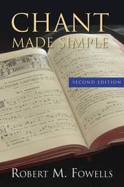 Chant Made Simple by Robert M. Fowells