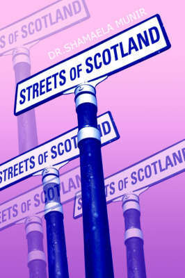 Streets of Scotland by DR.SHAMAELA MUNIR