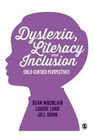 Dyslexia, Literacy and Inclusion by Sean MacBlain
