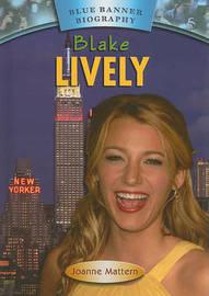 Blake Lively by Joanne Mattern