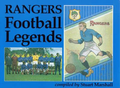 Rangers Football Legends by Stuart Marshall
