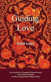 Guiding Love by Safieh Laaly