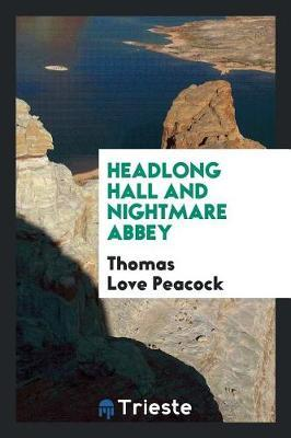 Headlong Hall and Nightmare Abbey by Thomas Love Peacock image