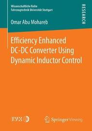 Efficiency Enhanced DC-DC Converter Using Dynamic Inductor Control by Omar Abu Mohareb