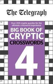 The Telegraph Big Book of Cryptic Crosswords 4 by THE TELEGRAPH MEDIA GROUP