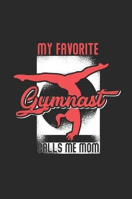 My Favorite Gymnast Calls Me Mom by Gymnastics Publishing