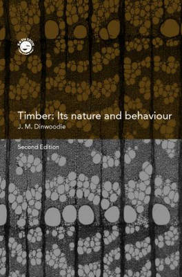 Timber; Its Nature and Behaviour, Second Edition by J.M. Dinwoodie image