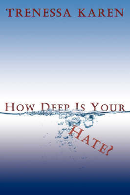 How Deep Is Your Hate? by Trenessa Karen image