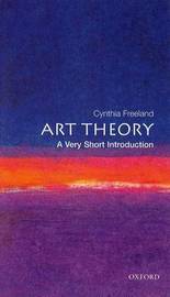 Art Theory: A Very Short Introduction by Cynthia A. Freeland
