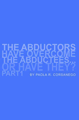 The Abductors Have Overcome the Abductees...or Have They? Part1 by Paola, R. Corsanego image