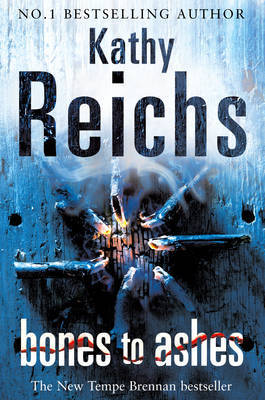 Bones to Ashes by Kathy Reichs image