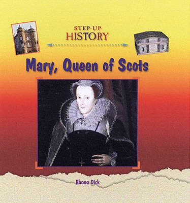 Mary Queen of Scots by Rhona Dick