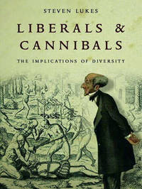 Liberals and Cannibals: The Implications of Diversity by Steven Lukes image