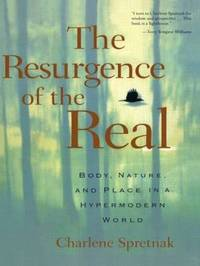 The Resurgence of the Real by Charlene Spretnak