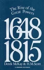 The Rise of the Great Powers 1648 - 1815 by Derek McKay image