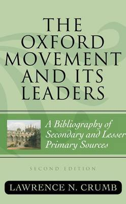 The Oxford Movement and Its Leaders by Lawrence N Crumb