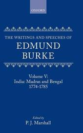 The Writings and Speeches of Edmund Burke: Volume V: India: Madras and Bengal 1774-1785 by Edmund Burke image