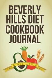 Beverly Hills Diet Cookbook Journal by The Blokehead