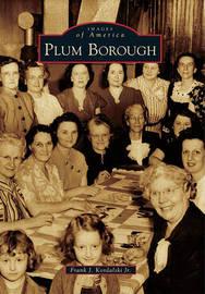Plum Borough by Frank J Jr Kordalski