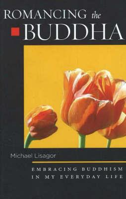 Romancing the Buddha by Michael Lisagor