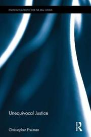 Unequivocal Justice by Christopher Freiman