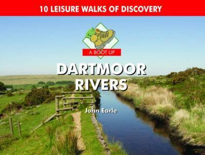 A Boot Up Dartmoor Rivers by John Earle