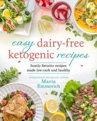 Easy Dairy-free Keto by Maria Emmerich