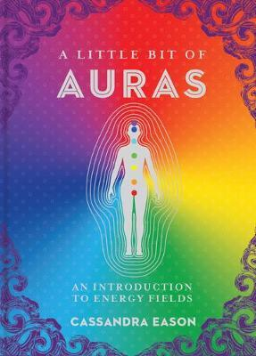 A Little Bit of Auras by Cassandra Eason
