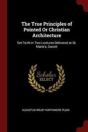 The True Principles of Pointed or Christian Architecture by Augustus Welby Northmore Pugin image