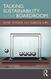 Talking Sustainability in the Boardroom by Heiko Spitzeck