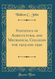 Statistics of Agricultural and Mechanical Colleges for 1919 and 1920 (Classic Reprint) by Walton C John image
