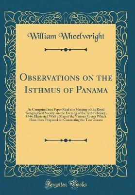 Observations on the Isthmus of Panama by William Wheelwright image