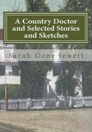 A Country Doctor and Selected Stories and Sketches by Sarah Orne Jewett image