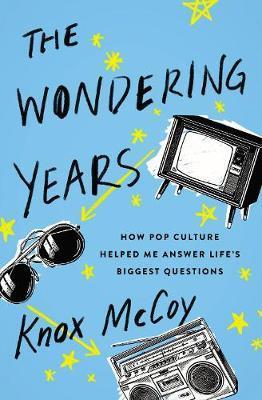 The Wondering Years by Knox McCoy